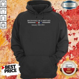 Amused Beginning Of A Mistake January 20th 2021 Hoodie - Design by Eushirt.com