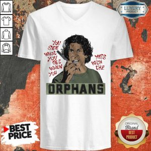 AnxiousThe Orphans Get When You Mess 8 V-neck