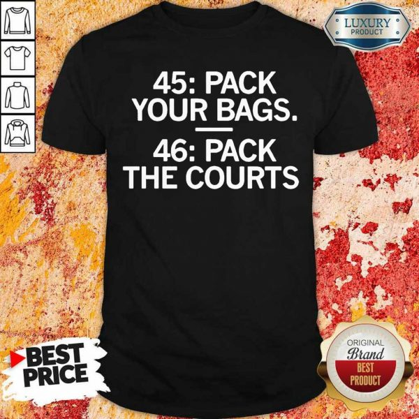 Arrogant 45 Pack Your Bags 46 Pack The Courts Shirt - Design by Eushirt.com