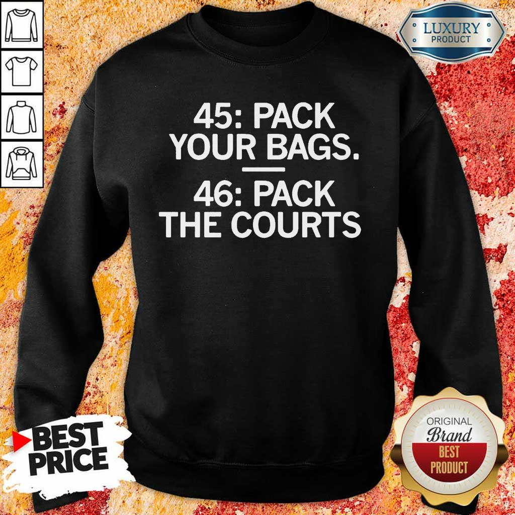 Arrogant 45 Pack Your Bags 46 Pack The Courts Sweatshirt - Design by Eushirt.com