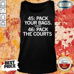 Arrogant 45 Pack Your Bags 46 Pack The Courts Tank Top - Design by Eushirt.com