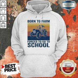 Bored Born To Farm Forced To Go To School 2 Hoodie