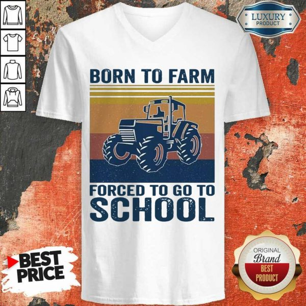 Bored Born To Farm Forced To Go To School 2 V-neck