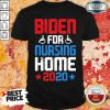 Envious Joe Biden For Nursing Home 2020 Shirt