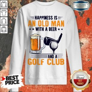 Great Is An Old Man With A Beer And A Golf Club 8 Sweatshirt