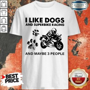 Sad Dogs And Superbike 3 People Shirt