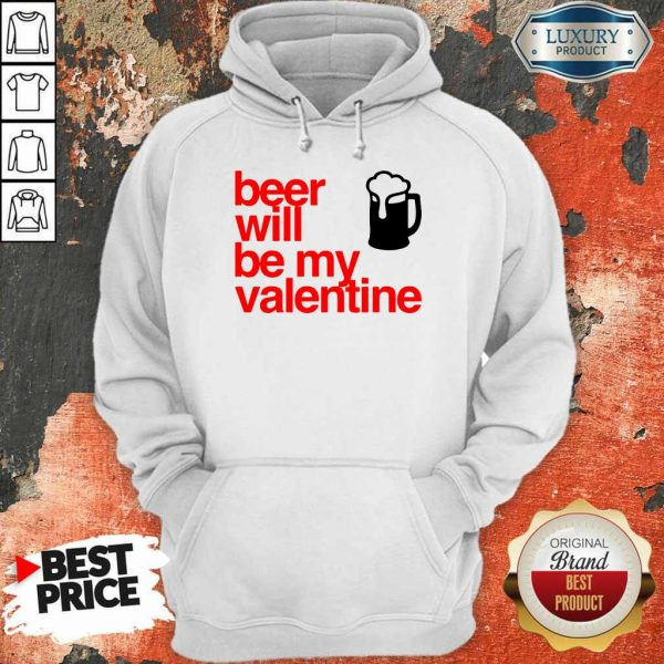 Tense Beer Will Be My Valentine 2021 Hoodie