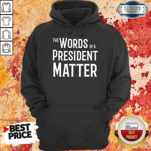 Tense The World Of President Matter 8 Hoodie