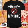 Terrific My Body My Choice No Forced Vaccines 2 Shirt - Design by Eushirt.com