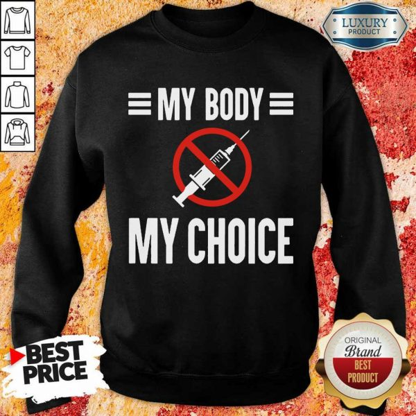 Terrific My Body My Choice No Forced Vaccines 2 Sweatshirt - Design by Eushirt.com