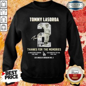 Worried Tommy Lasorda 2 Los Angeles Sweatshirt