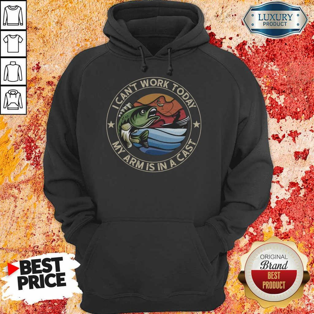 47 Good I Can Not Work Today Hoodie