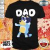 Absolutely Bluey Dad 8 Shirt