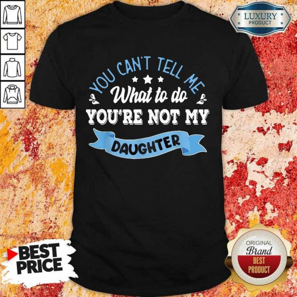 Absolutely You Can Not Tell Me Shirt