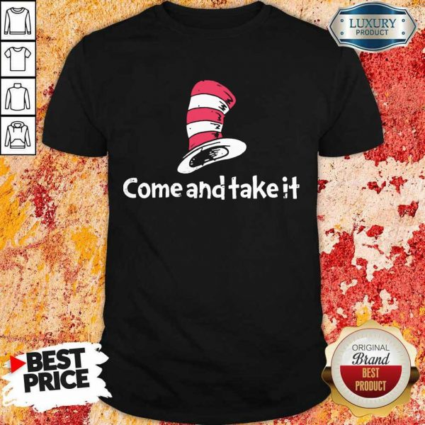 Completely Seuss Come And Take It Shirt