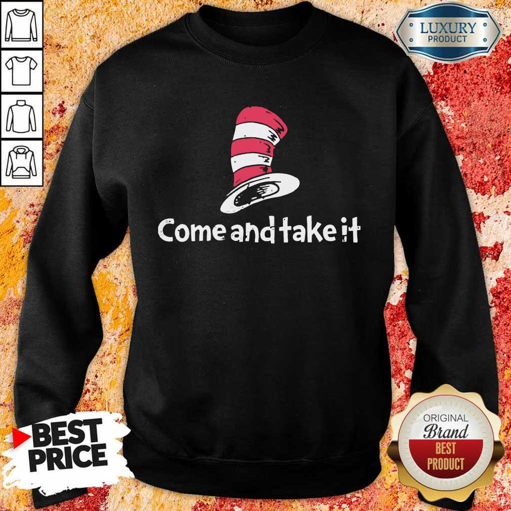 Completely Seuss Come And Take It Sweatshirt