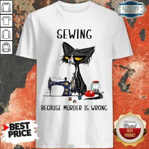 Good 14 Cat Sewing Because Murder Is Wrong Shirt