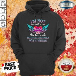 Good I Am Not Just A Grandpa With Wings Hoodie