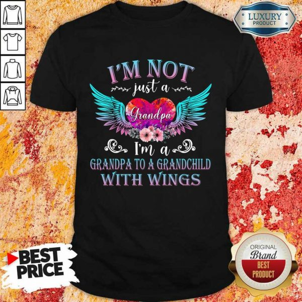 Good I Am Not Just A Grandpa With Wings Shirt