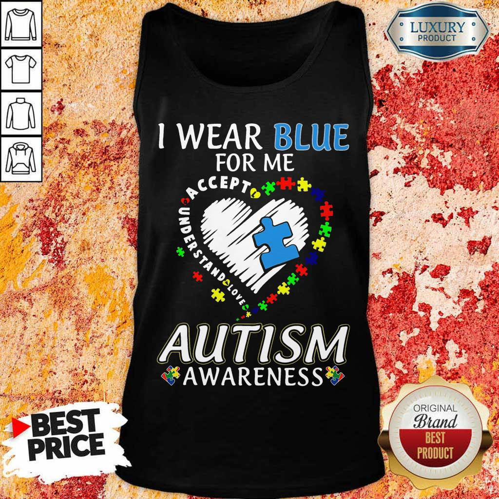 Good I Wear Blue For Me Accept Understand Love Autism Awareness Tank Top