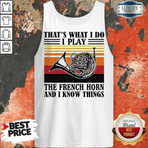 Great 1 I Play The French Horn Tank Top