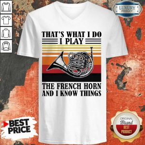 Great 1 I Play The French Horn V-neck