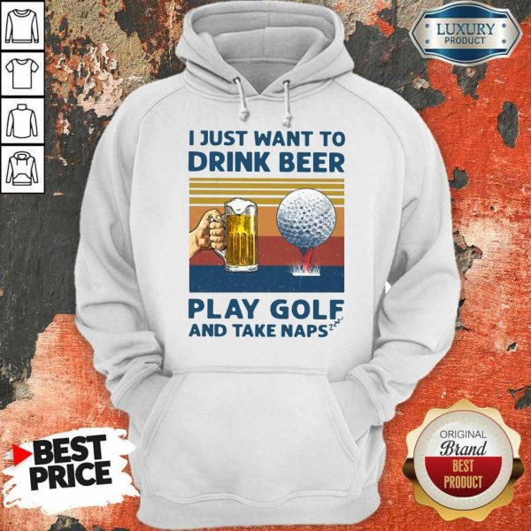 Hot I Just Drink Beer Play Golf And Take Naps Hoodie