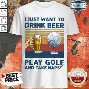 Hot I Just Drink Beer Play Golf And Take Naps Shirt
