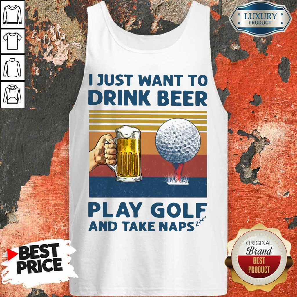 Hot I Just Drink Beer Play Golf And Take Naps Tank Top