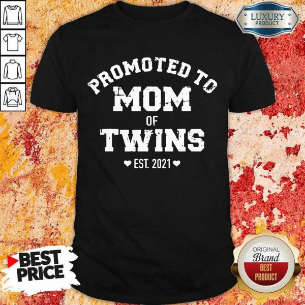 Just Promoted To Mom 2021 Shirt