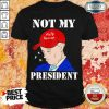My President Are Just Trump 4 Shirt