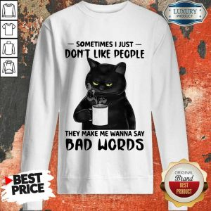 Official Black Cat They Say Bad Words Sweatshirt