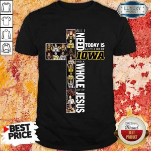 Official I Need Is 8 Lowa And Jesus Shirt