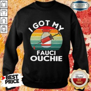 Official My Fauci Ouchie Vintage Sweatshirt