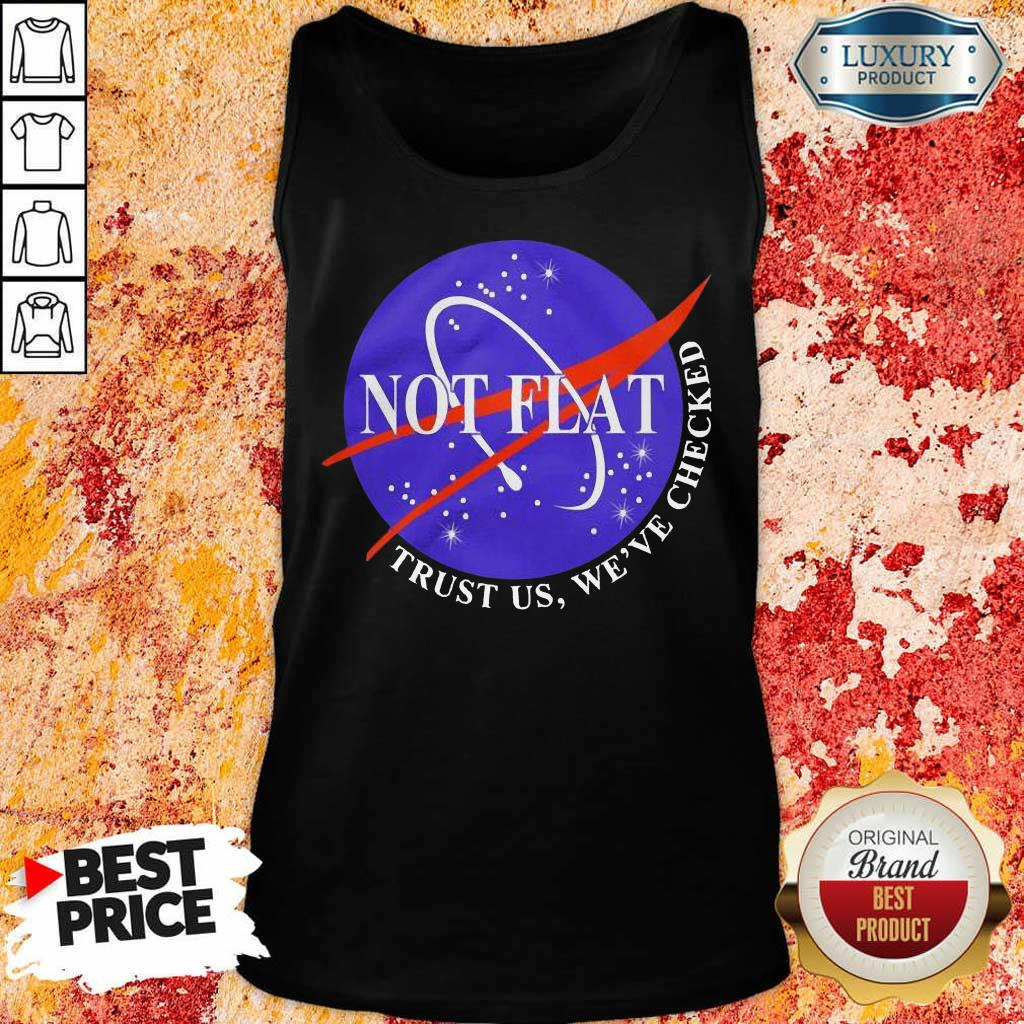 Official Not Flat Trust Us We Check Tank Top