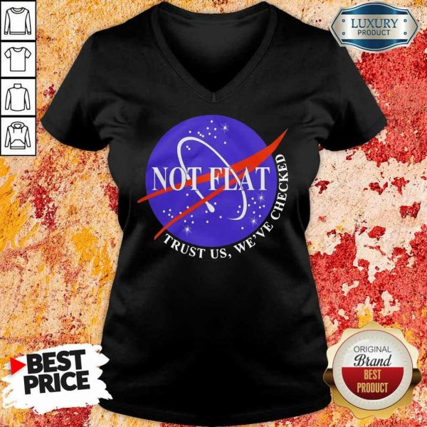 Official Not Flat Trust Us We Check V-Neck