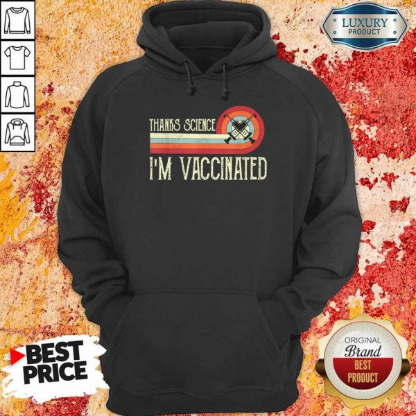 Official Thanks Science I Am Vaccinated Hoodie