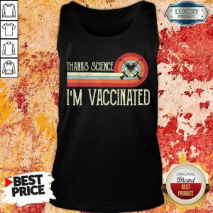 Official Thanks Science I Am Vaccinated Tank Top