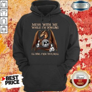 Really Dragon Mess With 15 From Your Skull Hoodie