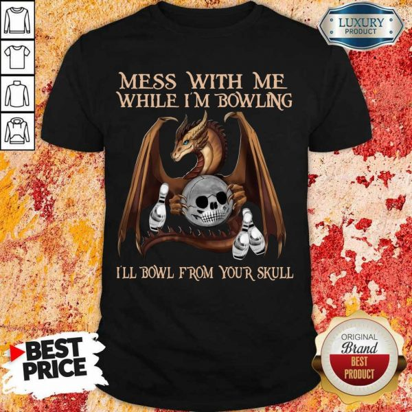 Really Dragon Mess With 15 From Your Skull Shirt
