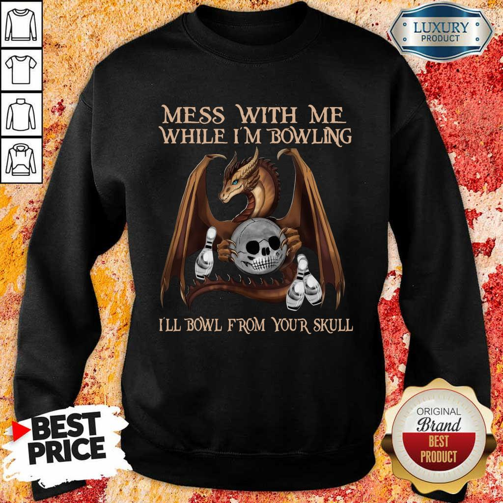 Really Dragon Mess With 15 From Your Skull Sweatshirt