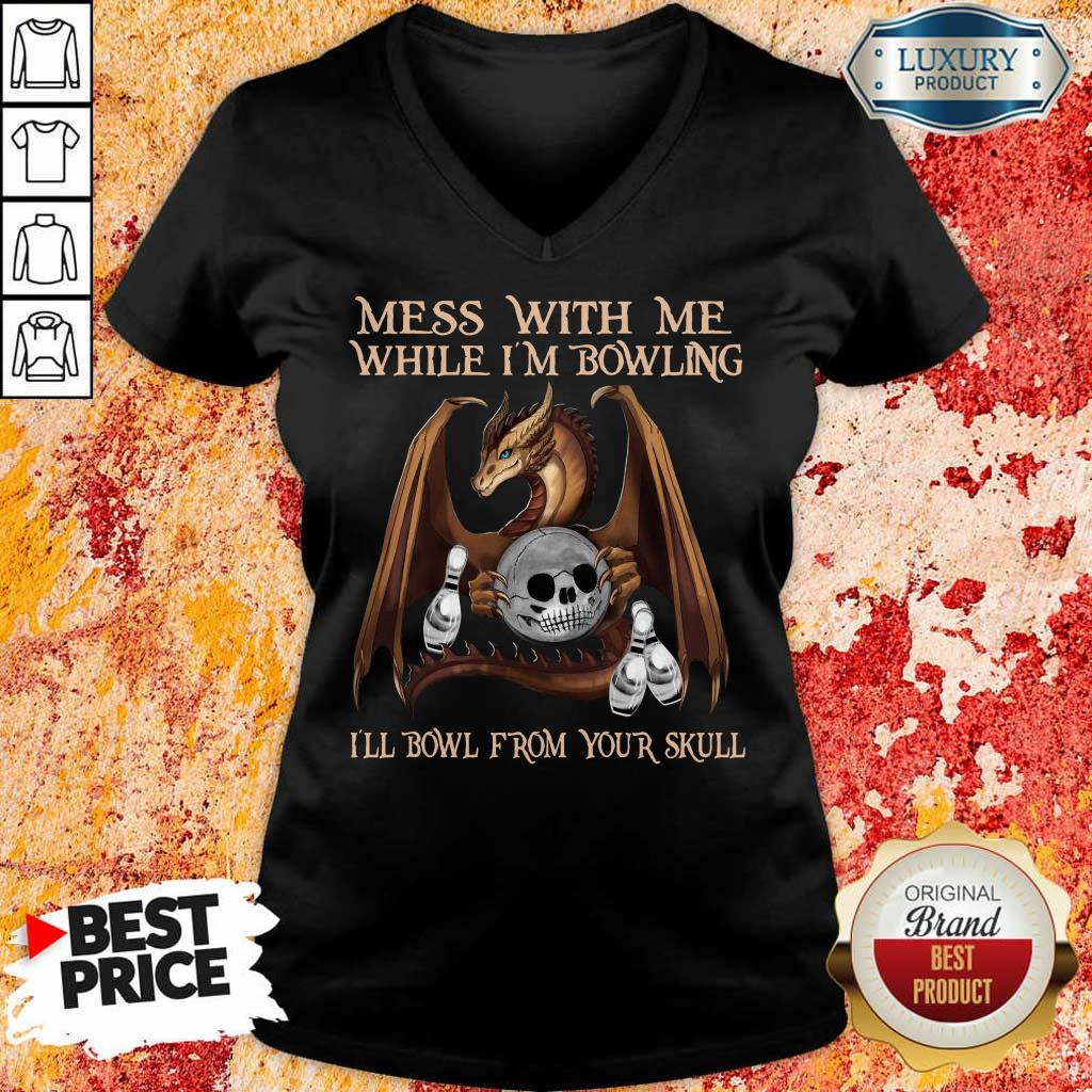 Really Dragon Mess With 15 From Your Skull V-Neck