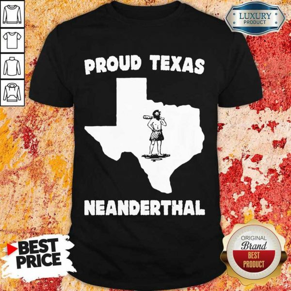 Really Proud Neanderthal Shirt