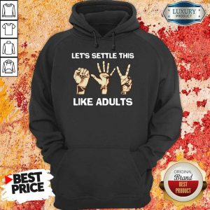 Terrific Lets Settle This Like Adults 2 Hoodie