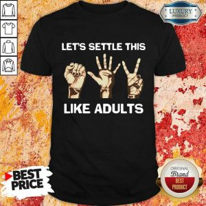 Terrific Lets Settle This Like Adults 2 Shirt