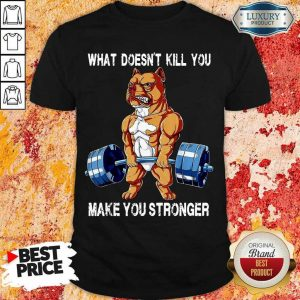 Top Bulldog Make You Stronger 14 Shirt