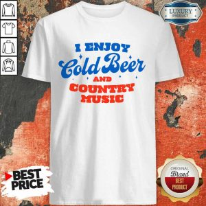 Awesome I Enjoy Cold Beer And Country Music Shirt