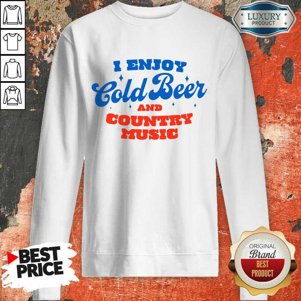 Awesome I Enjoy Cold Beer And Country Music Sweatshirt