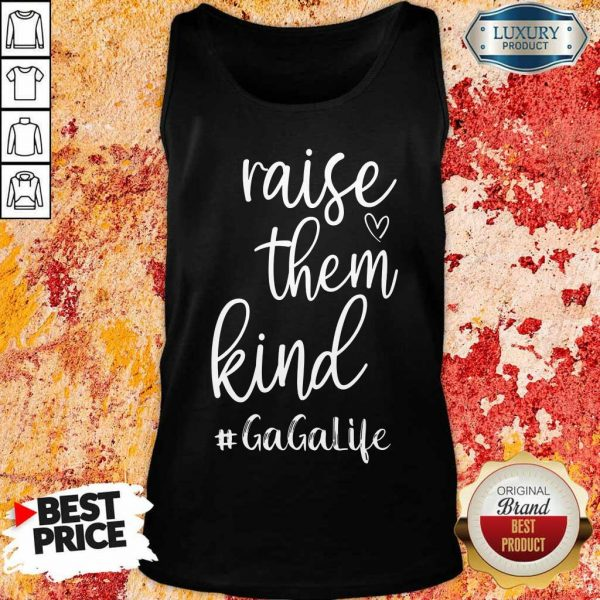 Awesome Raise Them Kind Gagalife Tank Top