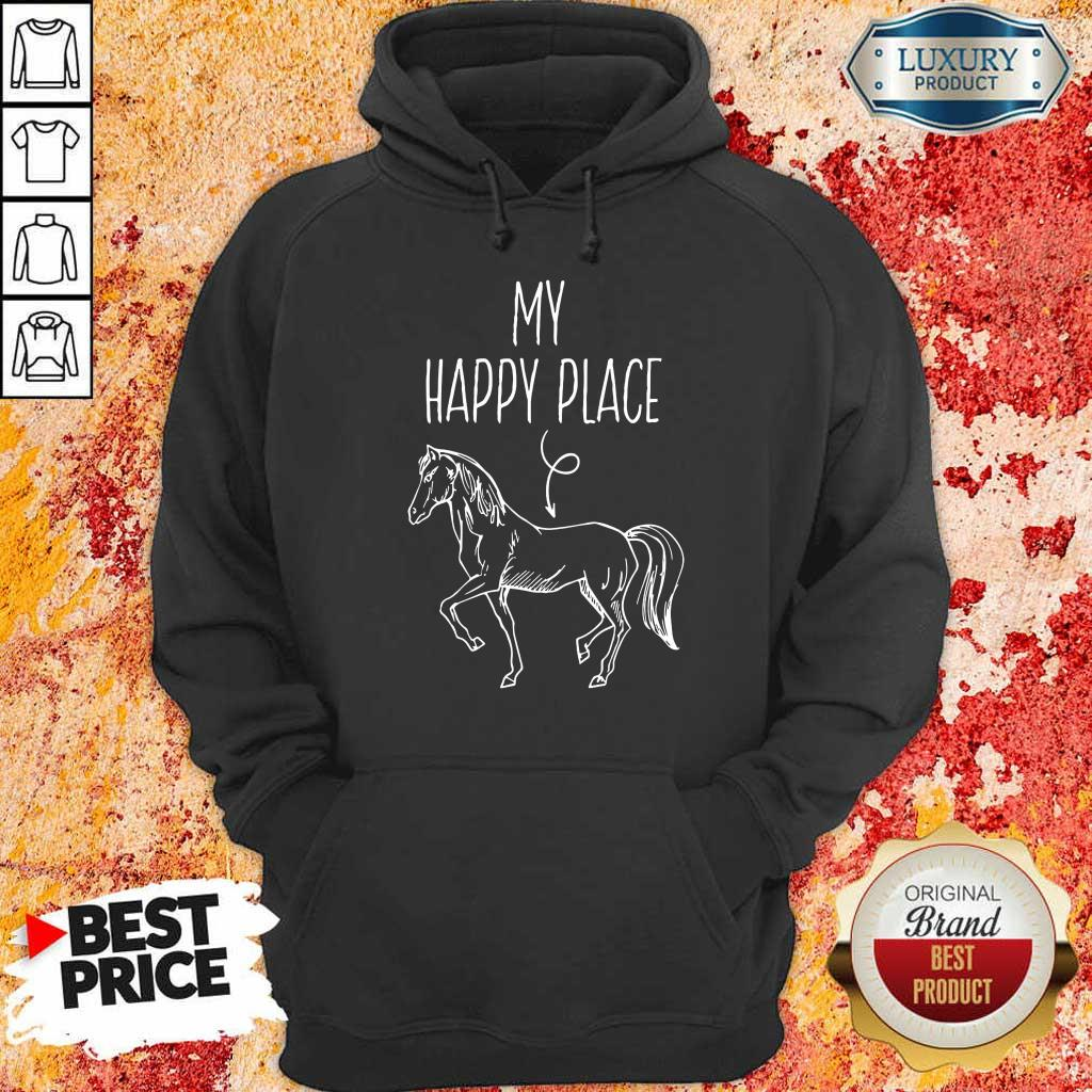 Good My Happy Place Horse Lover Gifts Horseback Riding Equestrian Hoodie